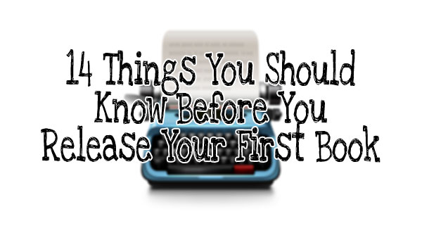 14 things you should know before you release your first book