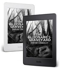 The Billionaire's Graveyard - available on Kindle
